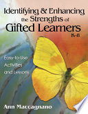 Identifying and Enhancing the Strengths of Gifted Learners  K 8