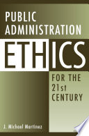 Public Administration Ethics for the 21st Century