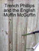 Trench Phillips and the English Muffin McGuffin