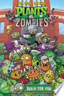 Plants vs  Zombies  Bully For You