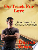 On Track for Love  Four Historical Romance Novellas