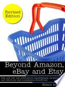 Beyond Amazon  eBay  and Etsy