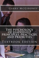 The Psychology Of Leadership Principles Practices And Priorities