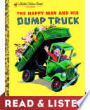 The Happy Man and His Dump Truck  Read   Listen Edition