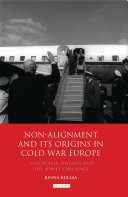 Non-Alignment and Its Origins in Cold War Europe