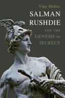 Salman Rushdie and the Genesis of Secrecy