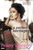 A Perfect Heritage  A Novel