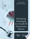 Aacn Aann Protocols For Practice Monitoring Technologies In Critically Ill Neuroscience Patients