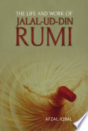 The Life and Work of Jalal Ud Din Rumi
