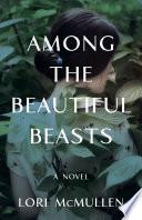 Among the Beautiful Beasts Book PDF