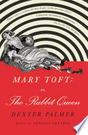 Mary Toft  or  The Rabbit Queen Book PDF