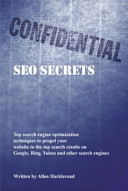 Confidential SEO Secrets   Revised and Expanded 2010 Edition