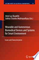 Wearable And Autonomous Biomedical Devices And Systems For Smart Environment book