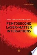 Femtosecond Laser Matter Interaction