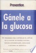 Gánele a la glucosa