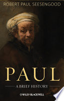 Paul : of christianity's most influential figures – through...