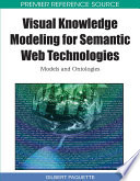 Visual Knowledge Modeling for Semantic Web Technologies  Models and Ontologies