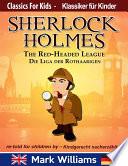 Sherlock Holmes re-told for children / kindgerecht nacherzählt : The Red-Headed League / Die Liga der Rothaarigen