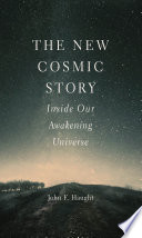 The New Cosmic Story - Inside Our Awakening Universe Book Cover