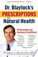 Dr  Blaylock s Prescriptions for Natural Health