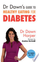Dr Dawn S Guide To Healthy Eating For Diabetes
