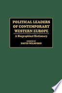 Ebook Political Leaders of Contemporary Western Europe Epub David Wilsford Apps Read Mobile