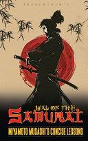 Way of the Samurai   Miyamoto Musashi s Concise Lessons
