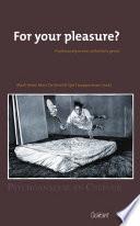 For your pleasure  Psychoanalyse over esthetisch genot   Reeks Psychoanalyse en Cultuur  nr  4