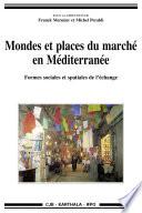 Mondes et places du marché en Méditerranée