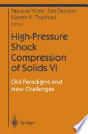 High Pressure Shock Compression of Solids VI