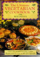The Ultimate Vegetarian Cookbook : covering all aspects of cooking....