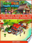 Farmville Tropic Escape Unofficial Walkthroughs  Tips Tricks    Game Secrets