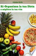 Ri Organizza la tua Dieta e migliora la tua vita