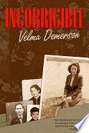 Incorrigible by Velma Demerson
