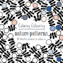 Calming Colouring Nature Patterns : tools for staying relaxed and...