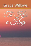 To Kiss A King