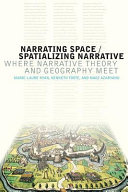 Narrating Space   Spatializing Narrative  Where Narrative Theory and Geography Meet