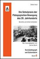 Die Schulpraxis der pädagogischen Bewegung des 20. Jahrhunderts