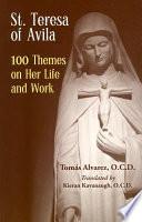 St  Teresa of Avila   100 Themes on Her Life and Work