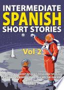 Intermediate Spanish Short Stories 10 Amazing Short Stories To Easily Learn Spanish Improve Your Vocabulary