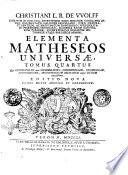 L B  Christiani Wolfii     Elementa matheseos universae in quinque tomos distributa  Tomus primus   quintus