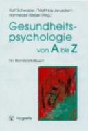 Gesundheitspsychologie von A bis Z