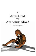 If Art Is Dead  Why Are Artists Alive