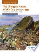 Access to History  The Changing Nature Of Warfare 1792 1945 for OCR