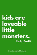 Kids Are Loveable Little Monsters