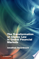 The Transformation Of Islamic Law In Global Financial Markets book