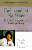 Codependent No More : others and start caring for themselves....