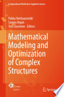 Mathematical Modeling And Optimization Of Complex Structures book