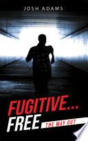 Fugitive Free