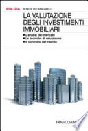 La valutazione degli investimenti immobiliari  L analisi del mercato  Le tecniche di valutazione  Il controllo del rischio